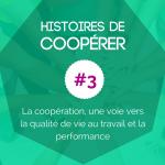 HISTOIRE DE COOPÉRER #3
