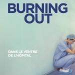 Burning out - dans le ventre de l hopital