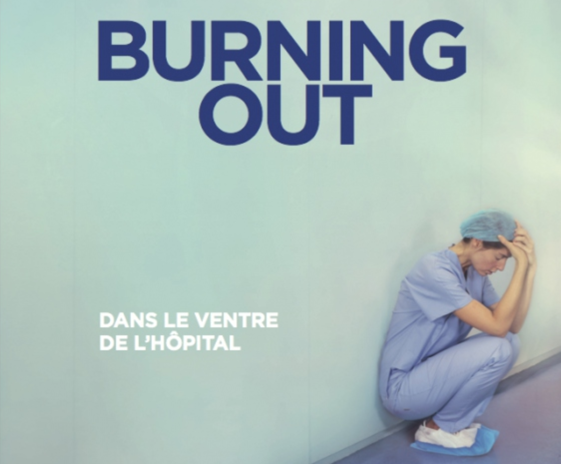 Burning out - dans le ventre de l hopital