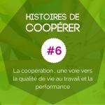HISTOIRE DE COOPÉRER #6